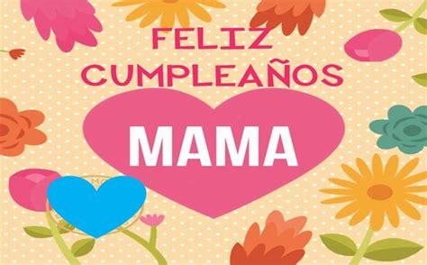 Imagenes De Feliz Cumpleaños Mama | im 225 genes de feliz cumplea 241 os mam 225 tarjetas de cumplea 241 os