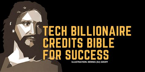 the bible to business credit how to get 50 000 in less than 6 months to build your business books american tech billionaire credits the bible with