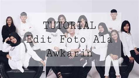 tutorial edit foto instagram tutorial edit foto ala awkarin untuk instagram dengan