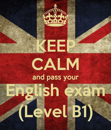 pass the b1 english keep calm and pass your english exam level b1 poster alicia keep calm o matic