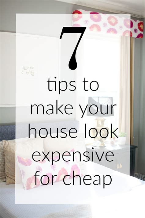 7 Tips On How To Make Your Time A Pleasant Memorable Experience by 7 Tips To Make Decor Look Expensive For Cheap Design