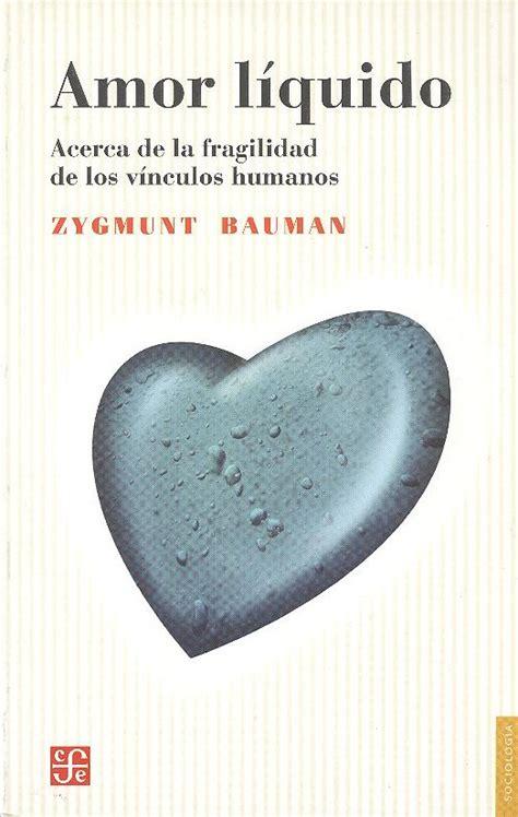 libro amor lquido acerca amor l 237 quido i acerca de la fragilidad de los v 237 nculos humanos cabalgando al tigre