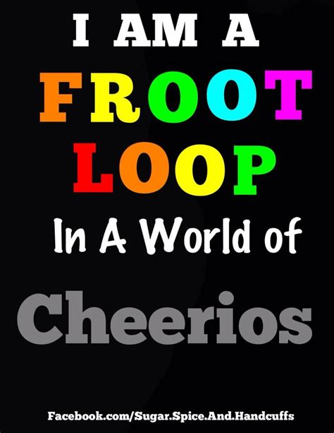 Fruit Loops Meme - fruit loop quotes pinterest