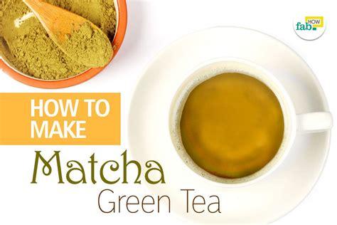 making green how to make matcha green tea fab how