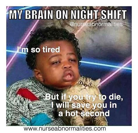Third Shift Meme - 25 best ideas about night shift nurse on pinterest
