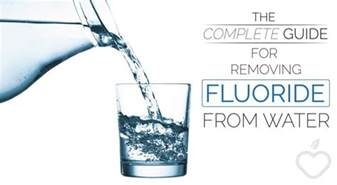 how to remove fluoride from water at home the complete guide on removing fluoride from water