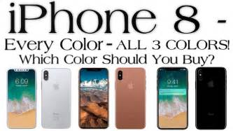 which iphone color should i get iphone x iphone 8 on all 3 colors which color