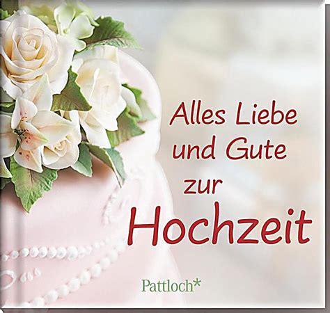 Hochzeit Artikel by Alles Liebe Und Gute Zur Hochzeit Buch Bei Weltbild De