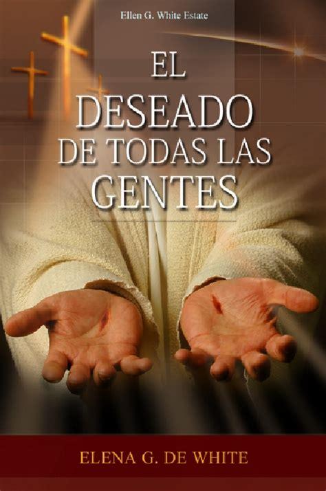 libro anhelo volume 3 placeres libro el deseado de todas las gentes elena g de white pdf epub y kindle recursos de