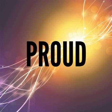 Is Proud Of by Why I Always Try My Best