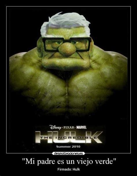 imagenes memes hulk quot mi padre es un viejo verde quot desmotivaciones