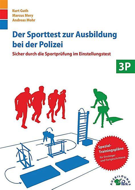 Bewerbung Polizei Sporttest Der Sporttest Zur Ausbildung Bei Der Polizei Buch