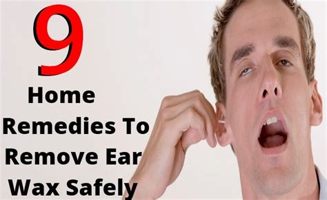 how to remove ear wax safely at home 6 home remedies for