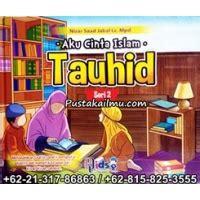 Seri Situs Situs Dalam Al Qur An quot buku anak aku cinta islam seri tauhid 2 quot