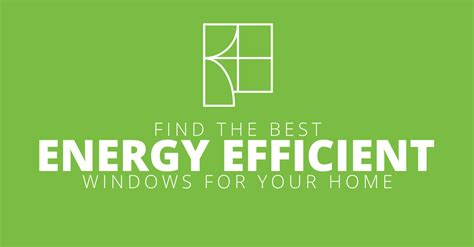 Best Energy Efficient Doors by Find The Best Energy Efficient Windows For Your Home