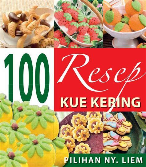 Buku Resep Kue Kering Ncc jual buku 100 resep kue kering oleh ny liem scoop indonesia