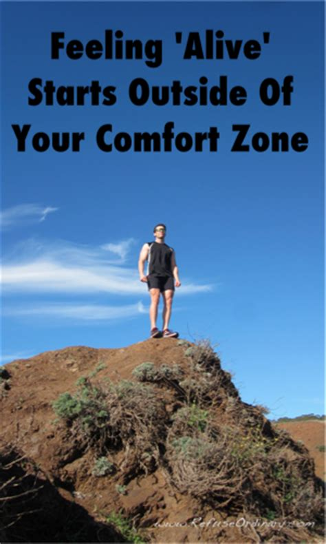 Starts Comfort Zone by Feeling Alive Starts Outside Your Comfort Zone