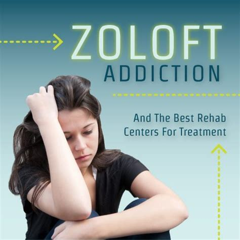How To Detox From Zoloft by Zoloft Addiction And The Best Rehab Centers For Treatment