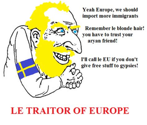 Sweden Meme - le traitor of europe sweden yes know your meme