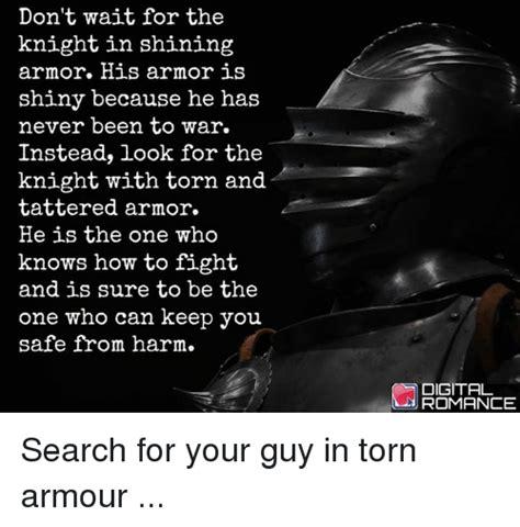 Knight In Shining Armor Meme - don t wait for the knight in shining armor his armor is