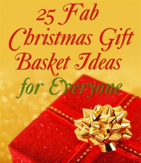 christmas gift ideas for anybody 25 gift basket ideas to put together