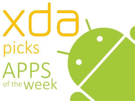 best app xda xda picks best apps of the week july 11 july 18