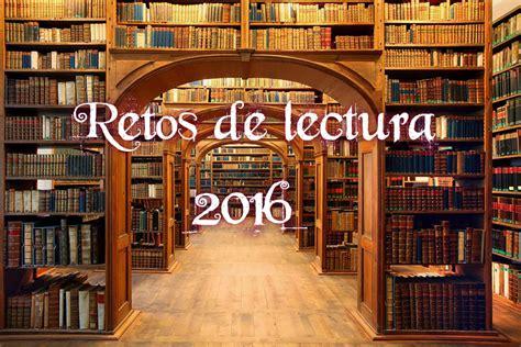 libros para de cargar 2015 y 2016 los mil libros retos y desaf 237 os de lectura para el 2016