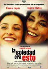 libro la soledad era esto la soledad era esto cines argentinos