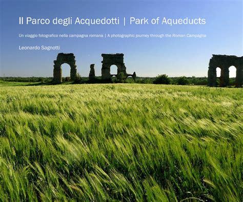 libreria parco leonardo il parco degli acquedotti park of aqueducts di leonardo