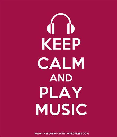 play music keep calm and play music andrea tobar