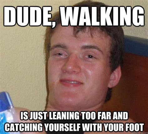 Too Far Meme - dude walking is just leaning too far and catching