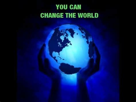 Obsession Can Change The World by One Person Can Change The World