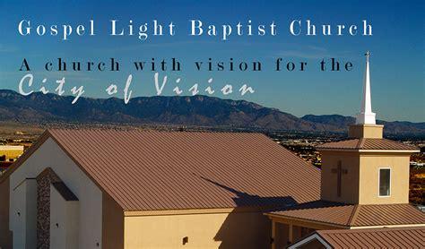 gospel light baptist church home gospellightbaptist org