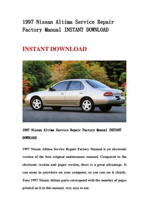 service manual 1997 nissan altima workshop manuals free 1997 nissan altima service repair factory manual instant download