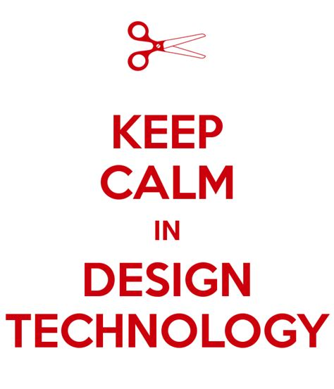 design free keep calm poster keep calm in design technology poster awesome guy keep