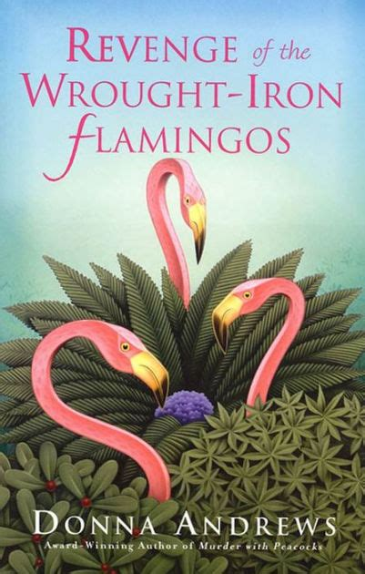libro vengeance of the iron revenge of the wrought iron flamingos meg langslow series 3 by donna andrews nook book