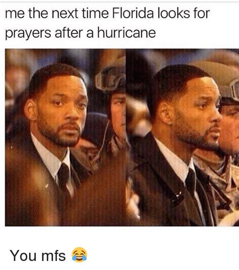 Me Next Time Meme - me the next time florida looks for prayers after a hurricane you mfs florida meme on me me
