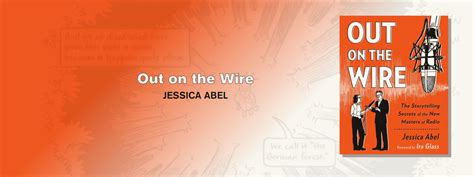out on the wire the storytelling secrets of the new masters of radio design thinking after the appetisers prototypr
