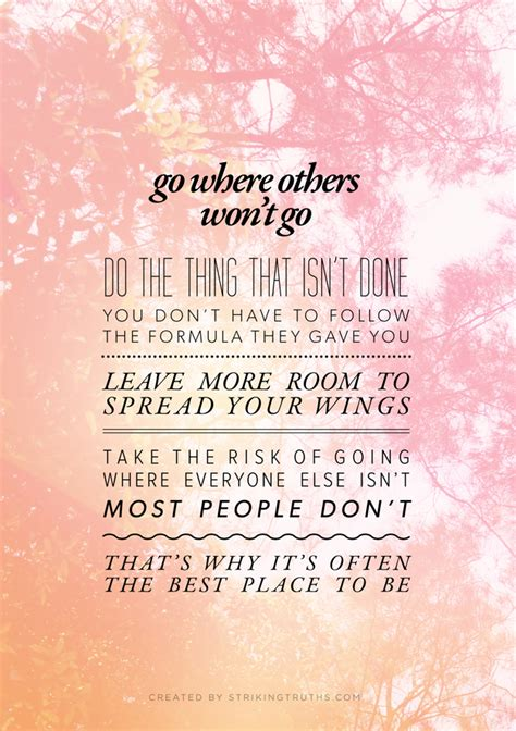 go where others won t go do the thing that isn t done