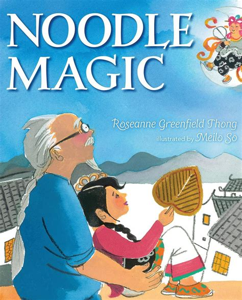 folktale picture books noodle magic by roseanne greenfield illustrated by