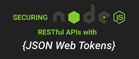 node js tutorial rest api securing node js restful apis with json web tokens