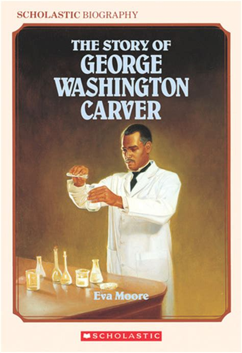 george washington by wil mara reviews discussion the story of george washington carver by eva moore