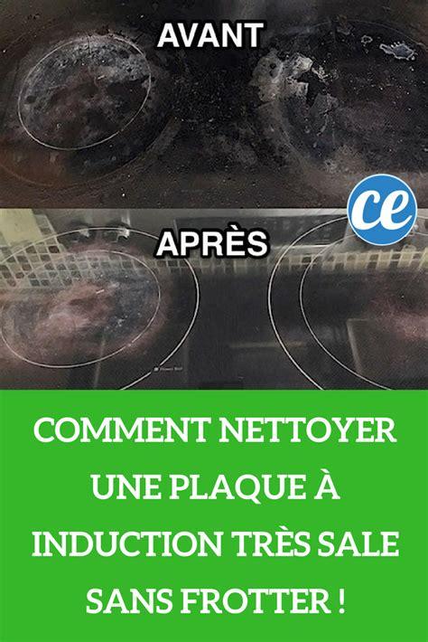 Comment Nettoyer Une Plaque De Four Tres Sale by Comment Nettoyer Une Plaque 224 Induction Tr 232 S Sale Sans