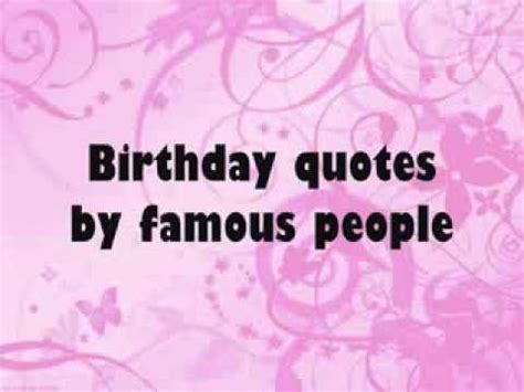 Birthday Quotes From Birthday Quotes By Famous People Wise Quotes About