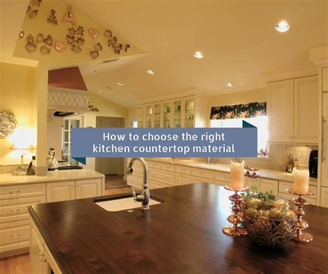 How To Choose A Kitchen Countertop by How To Choose The Right Kitchen Countertop Material