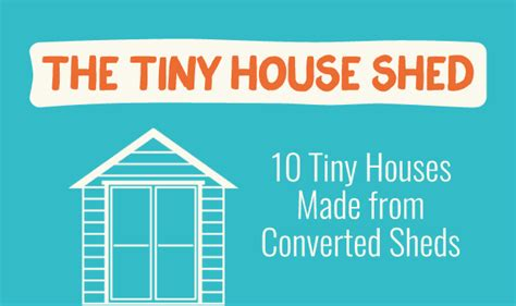 the tiny house shed 10 tiny houses made from converted