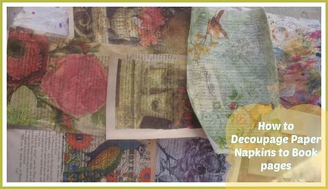 Decoupage With Book Pages - best 25 decoupage paper ideas on vintage diy