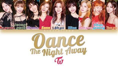 twice dance the night away lyrics twice 트와이스 dance the night away han rom eng color