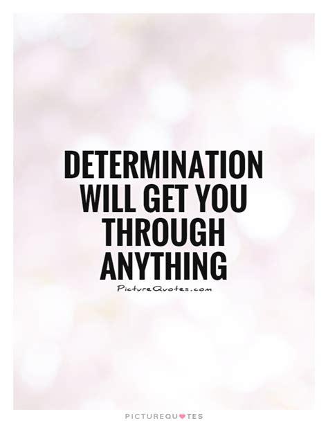 determination picture quotes determination sayings with determination quotes sayings determination picture