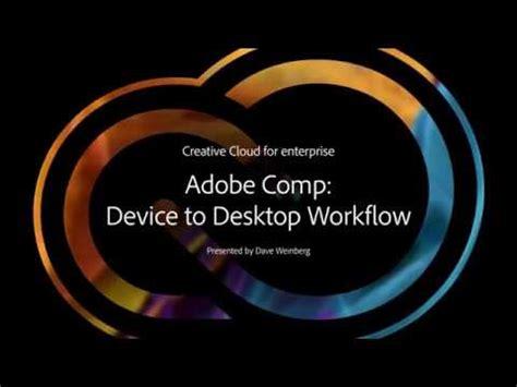 adobe creative cloud workflow adobe comp device to desktop workflow adobe creative